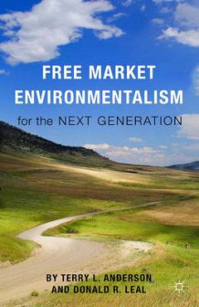 Free Market Environmentalism for the Next Generation (Heftet)