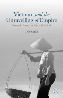 Vietnam and the Unravelling of Empire av T. O. Smith (Innbundet)
