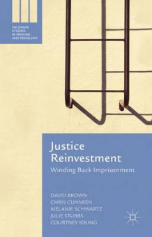 Justice Reinvestment 2016 av Chris Cunneen, David Brown, Melanie Schwartz, Julie Stubbs, Courtney Young og Richard Clogg (Innbundet)
