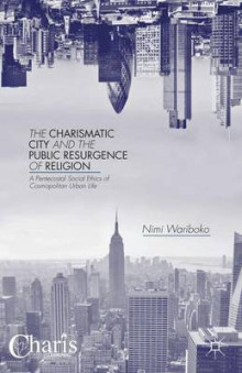 The Charismatic City and the Public Resurgence of Religion av Nimi Wariboko (Innbundet)