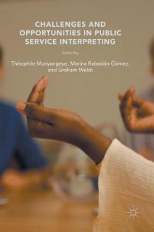 Challenges and Opportunities in Public Service Interpreting (Innbundet)