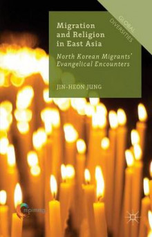Migration and Religion in East Asia 2015 av Jin-Heon Jung og Daniel Bach (Innbundet)