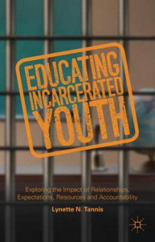 Educating Incarcerated Youth av Lynette Tannis og Steven Hurst (Innbundet)