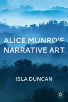 Alice Munro's Narrative Art av Isla Duncan (Heftet)