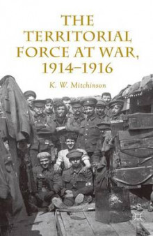 The Territorial Force at War, 1914-16 av K. W. Mitchinson (Innbundet)