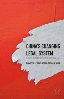 China's Changing Legal System 2016 av Thomas W. Simon, Chuan Feng og Leyton P. Nelson (Innbundet)