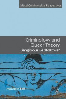 Criminology and Queer Theory 2016 av Matthew Ball (Innbundet)
