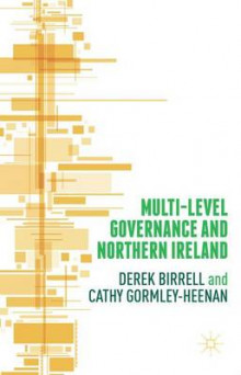 Multi-Level Governance and Northern Ireland av Cathy Gormley-Heenan og Derek Birrell (Innbundet)