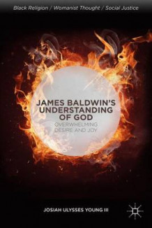 James Baldwin's Understanding of God av Josiah Ulysses Young (Innbundet)