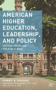 American Higher Education, Leadership, and Policy av Penny A. Pasque (Heftet)