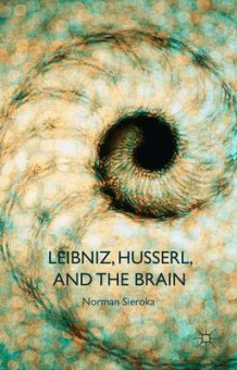 Leibniz, Husserl and the Brain 2015 av Norman Sieroka og Muna Staff (Innbundet)