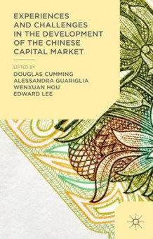 Experiences and Challenges in the Development of the Chinese Capital Market (Innbundet)