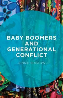 Baby Boomers and Generational Conflict av Jennie Bristow (Innbundet)