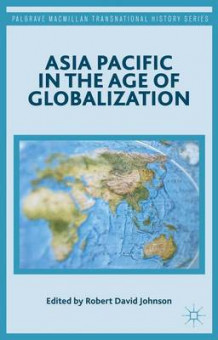 Asia Pacific in the Age of Globalization (Innbundet)