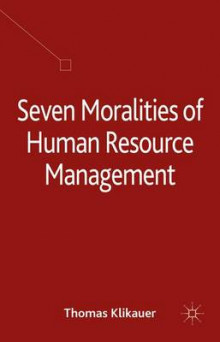 Seven Moralities of Human Resource Management av Thomas Klikauer (Innbundet)