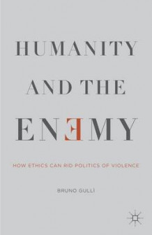 Humanity and the Enemy av Bruno Gulli (Innbundet)