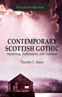 Contemporary Scottish Gothic av Dr. Timothy C Baker (Innbundet)