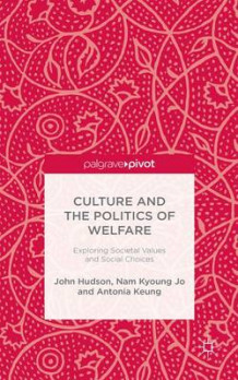 Culture and the Politics of Welfare av John Hudson, Nam Kyoung Jo og Antonia Keung (Innbundet)