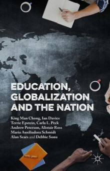 Education, Globalization and the Nation 2016 av King Man Chong, Ian Davies, Eric Chong, Terrie Epstein, Andrew Peterson, Carla Peck, Alistair Ross, Alan Sears, Debbie Sonu og Maria Auxiliadora Moreira Dos Santos Schmidt (Innbundet)
