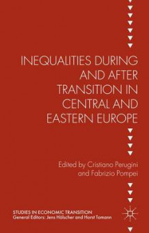 Inequalities During and After Transition in Central and Eastern Europe (Innbundet)