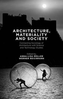 Architecture, Materiality and Society (Innbundet)