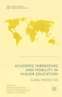 Academic Inbreeding and Mobility in Higher Education av Maria Yudkevich, Philip G. Altbach og Laura E. Rumbley (Innbundet)
