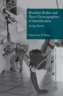 Brazilian Bodies and Their Choreographies of Identification 2015 av Cristina F. Rosa (Innbundet)