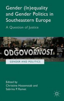 Gender (In)equality and Gender Politics in South-Eastern Europe (Innbundet)