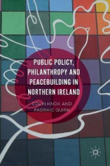 Omslag - Public Policy, Philanthropy and Peace Building in Northern Ireland 2016