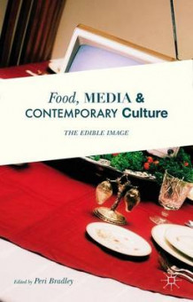Food, Media and Contemporary Culture 2016 (Innbundet)
