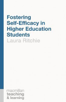 Fostering Self-Efficacy in Higher Education Students av Laura Ritchie (Heftet)