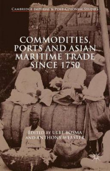 Commodities, Ports and Asian Maritime Trade Since 1750 2015 (Innbundet)