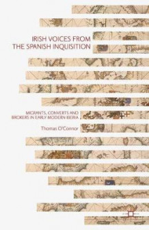 Irish Voices from the Spanish Inquisition 2016 av Thomas O'Connor (Innbundet)