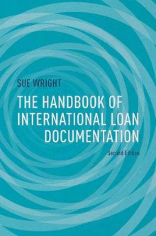 The Handbook of International Loan Documentation av Sue Wright og Catriona Kelly (Heftet)