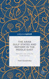 The Arab Gulf States and Reform in the Middle East av Yoel Guzansky (Innbundet)