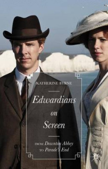 Edwardians on Screen av Katherine Byrne (Innbundet)