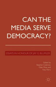Can the Media Serve Democracy? (Innbundet)