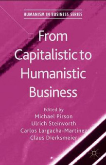 From Capitalistic to Humanistic Business av Ulrich Steinvorth, Carlos Largacha-Martinez og Claus Dierksmeier (Innbundet)