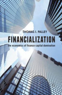 Financialization av Thomas I. Palley (Heftet)