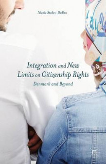 Integration and New Limits on Citizenship Rights av Nicole Stokes-DuPass (Innbundet)