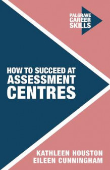 How to Succeed at Assessment Centres av Kathleen Houston og Eileen Cunningham (Heftet)