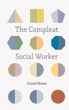 The Compleat Social Worker av David Howe (Heftet)