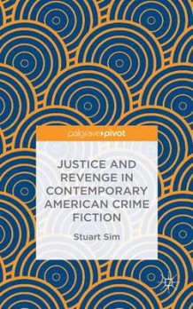 Justice and Revenge in Contemporary American Crime Fiction av Professor Stuart Sim (Innbundet)