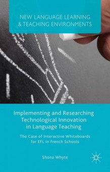 Implementing and Researching Technological Innovation in Language Teaching av S. Whyte (Innbundet)