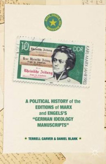 "A Political History of the Editions of Marx and Engels's ""German Ideology ""Manuscripts av Terrell Carver, Daniel Blank og Willem Egbert Saris (Innbundet)"