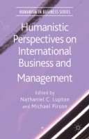 Humanistic Perspectives on International Business and Management (Innbundet)