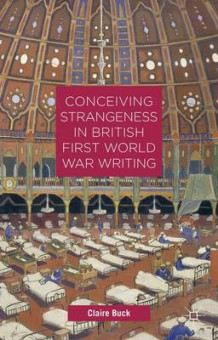 Conceiving Strangeness in British First World War Writing av Claire Buck (Innbundet)