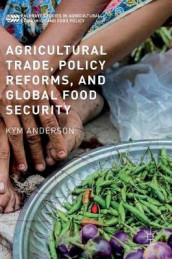 Agricultural Trade, Policy Reforms, and Global Food Security av Kym Anderson (Innbundet)