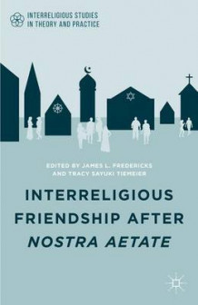 Interreligious Friendship After Nostra Aetate (Innbundet)