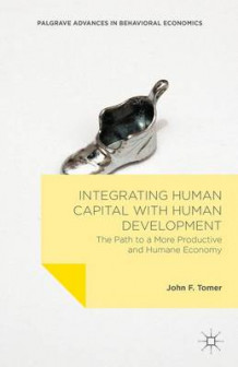 Integrating Human Capital with Human Development 2015 av John F. Tomer (Innbundet)